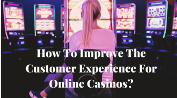 improving customer experience in online casino